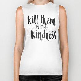 Kill them with kindness Biker Tank
