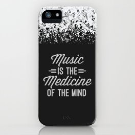 Music Medicine Mind Quote iPhone Case