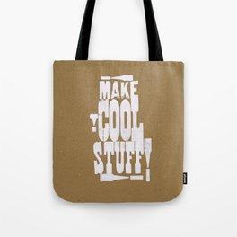 MAKE COOL STUFF!!!!  Tote Bag