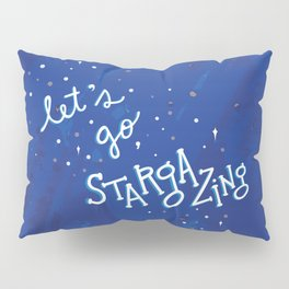 Let's Go Stargazing Pillow Sham