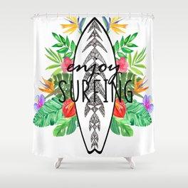 Enjoy surfing Shower Curtain