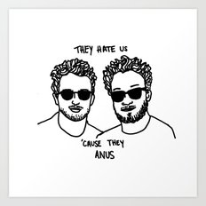 They Hate Us Cause They Anus Art Print