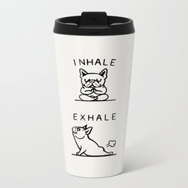 Inhale Exhale Frenchie Metal Travel Mug