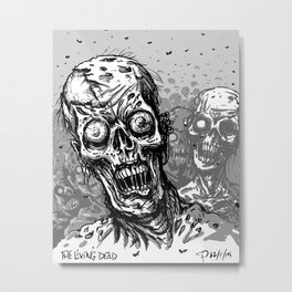 The Living Dead... Metal Print