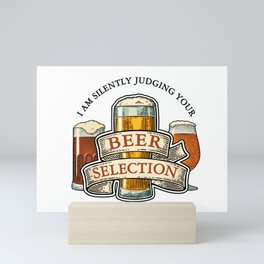 I am Silently Judging Your Beer Selection Mini Art Print