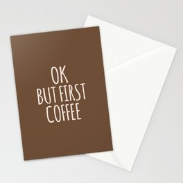 OK BUT FIRST COFFEE (Brown) Stationery Cards