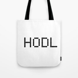 HODL YOUR CRYPTOCURRENCY BITCOIN LITECOIN RIPPLE ETHEREUM Tote Bag