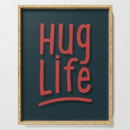 Hug Life Serving Tray