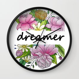 dreamer . flowers and the words . illustration Wall Clock