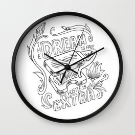 Anvil- Hard work - The dream is free the Hustle is extra Wall Clock