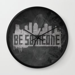 Be Someone - HTX  Wall Clock
