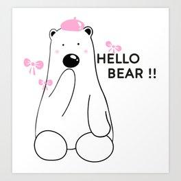 Hello Bear!! Art Print