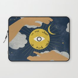 We Are What We Think About Laptop Sleeve
