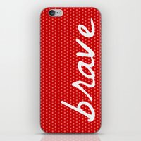 be brave iPhone & iPod Skins featuring Brave by Endless Summer