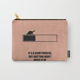 Lab No. 4 - It's A Slow Process, But Quitting Won't Speed It Up Corporate Start-up Quotes Poster Carry-All Pouch
