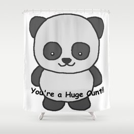 Panda says you're a huge cunt Shower Curtain