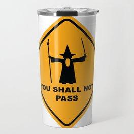 You Shall Not Pass Sign Travel Mug