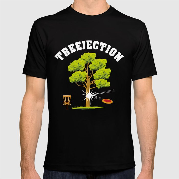Treejection - Funny Disc Golf Quotes Gift T-shirt by yeoys