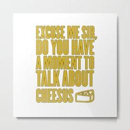 Funny Jesus Cheesus Sarcasm Sarcastic Cheese Lover Metal Print