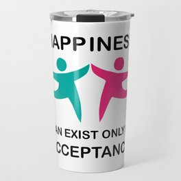 Makes a great gift Tee Acceptance Design Happiness is in Acceptance Travel Mug