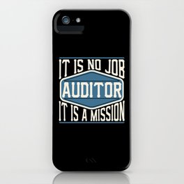 Auditor  - It Is No Job, It Is A Mission iPhone Case