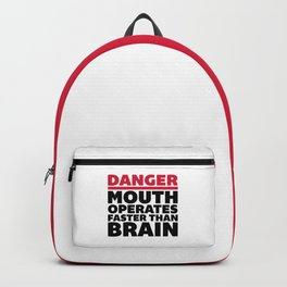Mouth Faster Than Brain Funny Quote Backpack