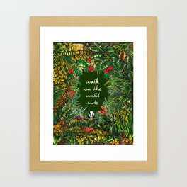 Walk On The Wild Side Framed Art Print