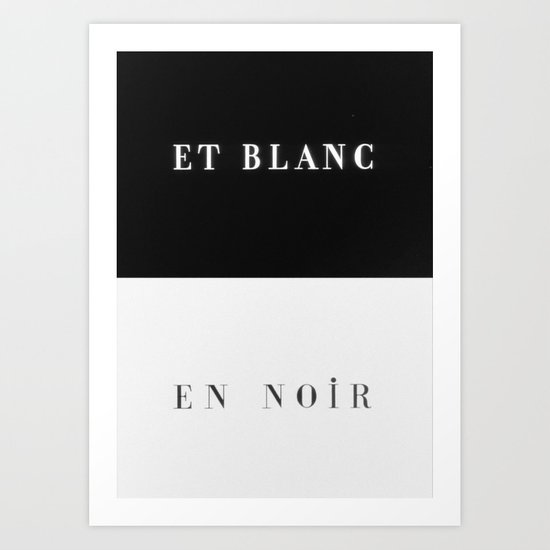 et blanc en noir art print by danny ivan society6. Black Bedroom Furniture Sets. Home Design Ideas