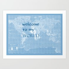 Welcome to my World Art Print