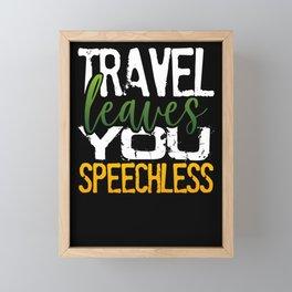 Traveler Gift Travel Leaves You Speechless Vacation Gift Framed Mini Art Print
