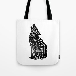 Wolves dont lose sleep over the opinion of sheep - version 1 - no background Tote Bag