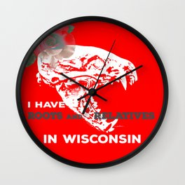I Have Roots and Relatives in Wisconsin Wall Clock