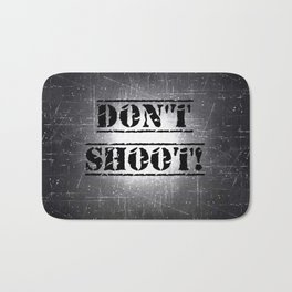 Don't Shoot Bath Mat