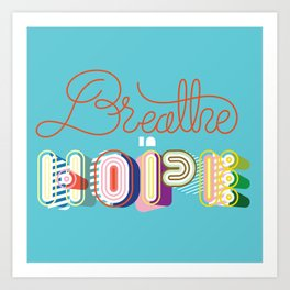Breathe in Hope Art Print