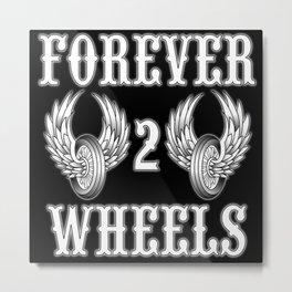 Forever 2 Wheels Metal Print