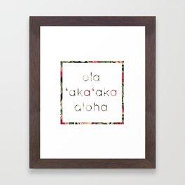 ola | aka aka | aloha: live | laugh | love Framed Art Print