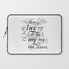 There are two ways to do this… (black text) Laptop Sleeve