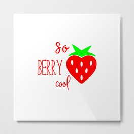 So Berry Cool Metal Print