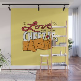 I love you more than Cheez-Its Wall Mural