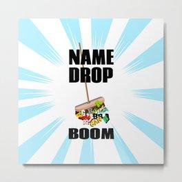 Name dropping Metal Print