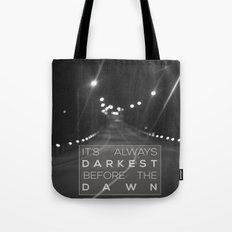 it's always darkest before the dawn. Tote Bag