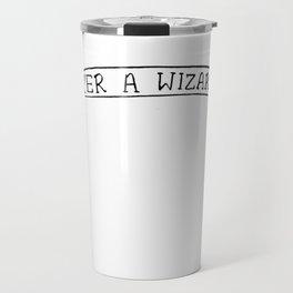 Yer A Wizard Travel Mug
