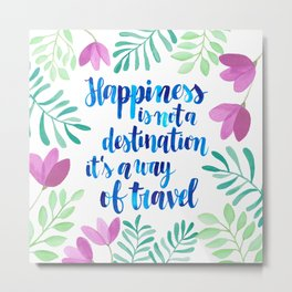 Happiness Watercolor Quote Metal Print