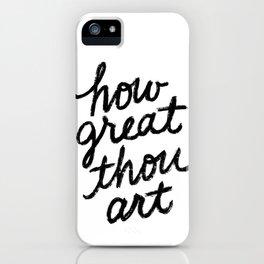 How Great Thou Art Hymn Lyrics iPhone Case
