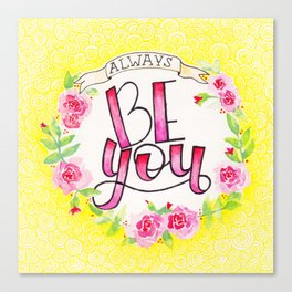 Always Be You Canvas Print