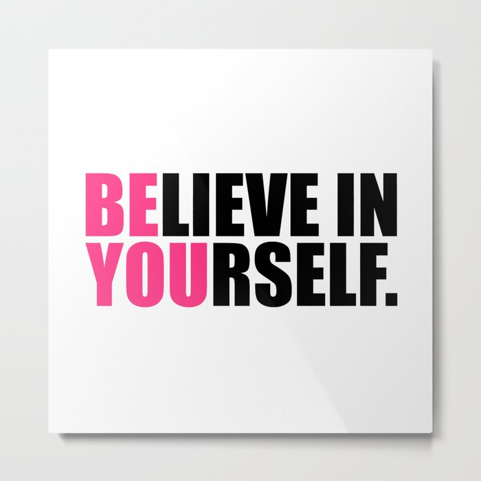 Be You Motivational Quote Metal Print