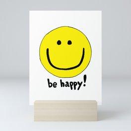 Be Happy Smiley Face Mini Art Print