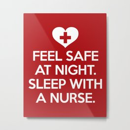 Sleep With A Nurse Funny Quote Metal Print