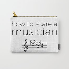 How to scare a musician Carry-All Pouch