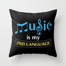 Music Is My 2nd Language Throw Pillow